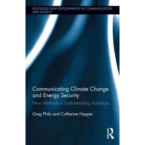 Communicating Climate Change and Energy Security: New Methods in Understanding Audiences