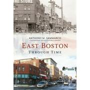 East Boston Through Time (Paperback)