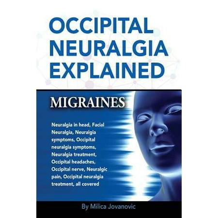 Occipital Neuralgia Explained : Migraines, Neuralgia in Head, Facial Neuralgia, Neuralgia Symptoms, Occipital Neuralgia Symptoms, Neuralgia Treatment, Occipital Headaches, Occipital Nerve, Neuralgic Pain, Occipital Neuralgia Treatment, All (Migraine Headache Causes Symptoms Treatment In Hindi)