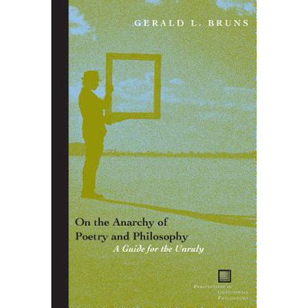 On the Anarchy of Poetry and Philosophy : A Guide for the
