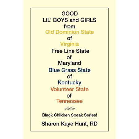 Good Lil' Boys and Girls from Old Dominion State of Virginia Free Line State of Maryland Blue Grass State of Kentucky Volunteer State of Tennessee -