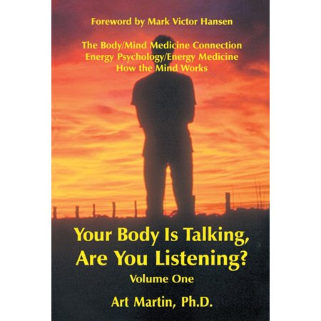 Your Body Is Talking Are You Listening? Volume One -
