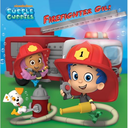 Firefighter Gil! (Bubble Guppies) - Nonny Bubble Guppies