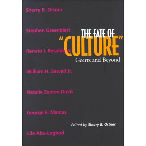 The Fate of Culture: Geertz and Beyond