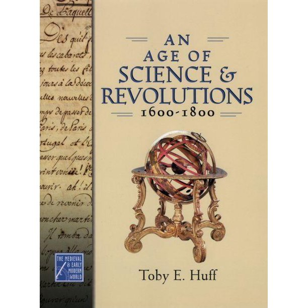 Medieval and Early Modern World: An Age of Science and Revolutions, 1600-1800 (Hardcover)