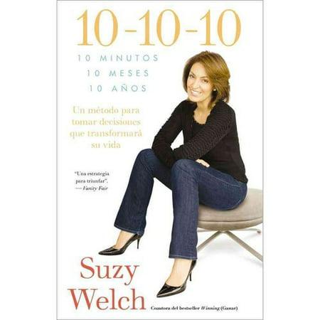 10-10-10: 10 minutos, 10 meses, 10 a?os, un m?todo para tomar decisiones que transformar? su vida  10 minutes,... by