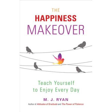 Happiness Makeover: Teach Yourself to Enjoy Every Day (Paperback) - M To F Makeover