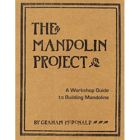 The Mandolin Project : A Workshop Guide to Building Mandolins](Spring Projects)