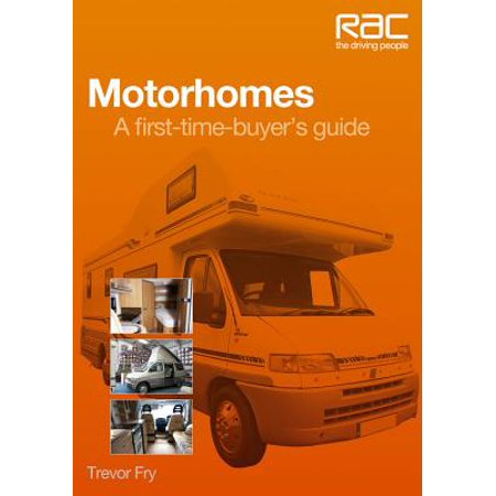 Motorhomes : A First-Time-Buyer's Guide ()