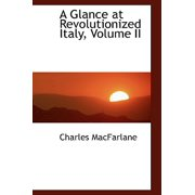A Glance at Revolutionized Italy, Volume II