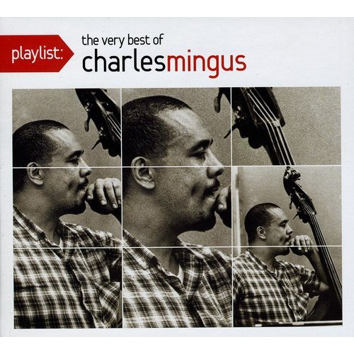 Playlist: The Very Best Of Charles Mingus (Rmst)
