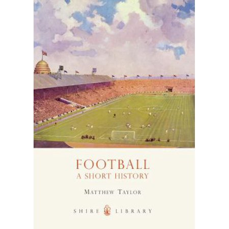 Football  A Short History  Shire Library   Paperback