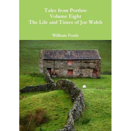 - Tales from Portlaw Volume Eight - The Life and Times of Joe Walsh