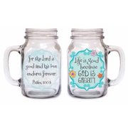 Drinking Jar-Life is Good Because God Is Great-Psalm 100:5