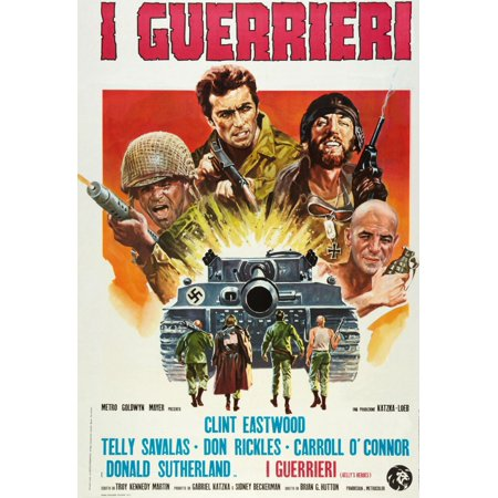 Kellys Heroes L R Don Rickles Clint Eastwood Donald Sutherland Telly Savalas On Italian Poster Art 1970 Movie Poster Masterprint