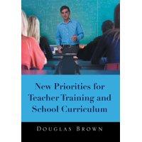 New Priorities for Teacher Training and School Curriculum