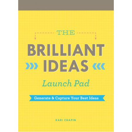 The Brilliant Ideas Launch Pad : Generate & Capture Your Best