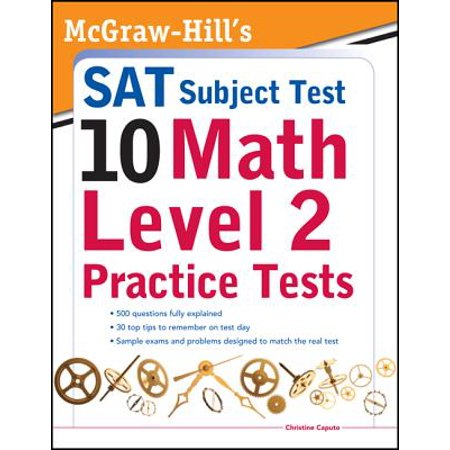 McGraw-Hills SAT Subject Test 10 : Math Level 2 Practice Tests