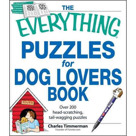 The Everything Puzzles for Dog Lovers Book : Over 200 head-scratching, tail-wagging