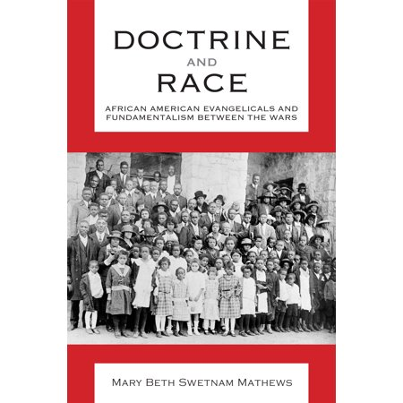 Doctrine and Race : African American Evangelicals and Fundamentalism between the (Difference Between African And African American Culture)