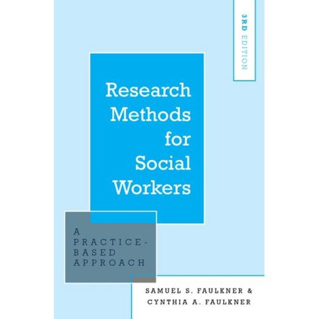 Research Methods for Social Workers : A Practice-Based