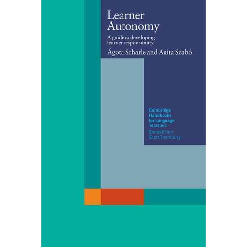 Learner Autonomy: A Guide to Developing Learner Responsibility