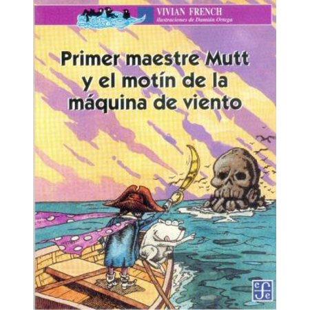 Primer Maestre Mutt y el motin de la maquina de viento (A la Orilla del Viento) (Spanish Edition) [Paperback] [Jan 01, 2001] French Vivian (Maquina De Algodon De Azucar)