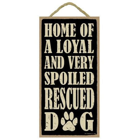 """SJT Home of a Loyal and Very Spoiled Rescued Dog Wood Sign Plaque Home Display (5"""" x 10"""") - Wooden Craft Art Wall Hanging Modern House Decor Plaques"""