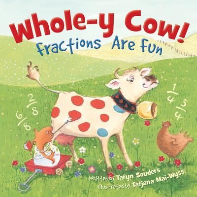 Whole-y Cow : Fractions Are Fun