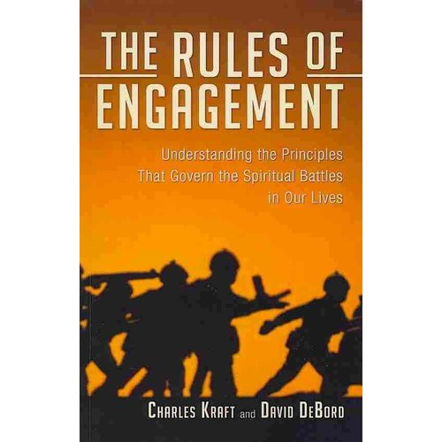 The Rules of Engagement: Understanding the Principles That Govern the Spiritual Battles in Our Lives