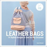 Leather Bags: 14 Stylish Designs to Sew for Any Occasion (Hardcover)