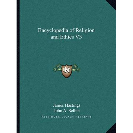 Encyclopedia of Religion and Ethics V3