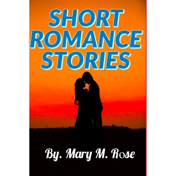Short Romance Stories: Short Stories for Your Ultimate
