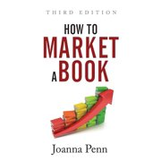 How To Market A Book: Third Edition (Paperback)