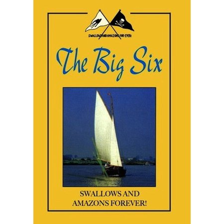 Swallows And Amazons Forever   The Big Six
