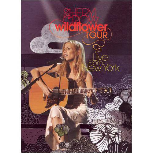 SHERYL CROW WILDFLOWER TOUR: LIVE IN NEW YORK