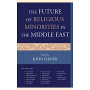 The Future of Religious Minorities in the Middle East - eBook
