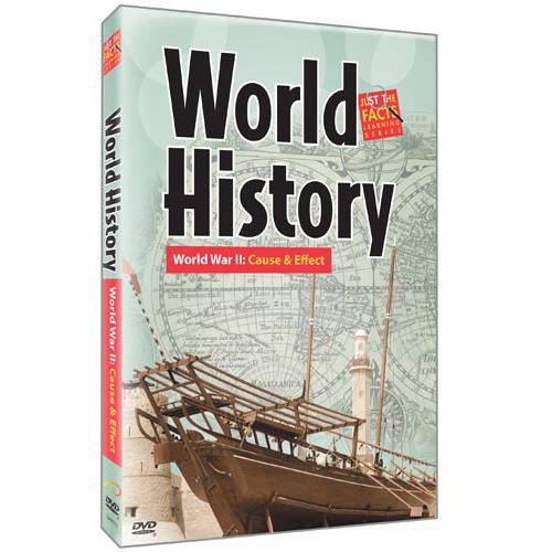Just The Facts: World History - World War II: Cause & Effect