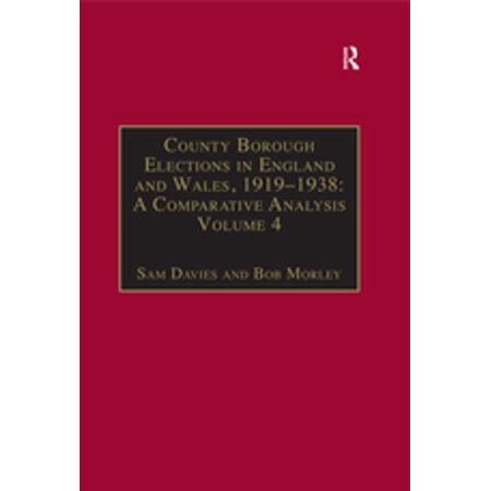 County Borough Elections in England and Wales, 1919–1938: A Comparative Analysis - (Deaths Registered In England And Wales 2015)