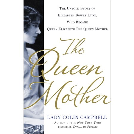 The Queen Mother : The Untold Story of Elizabeth Bowes Lyon, Who Became Queen Elizabeth The Queen Mother - Who Is Queen Isabella
