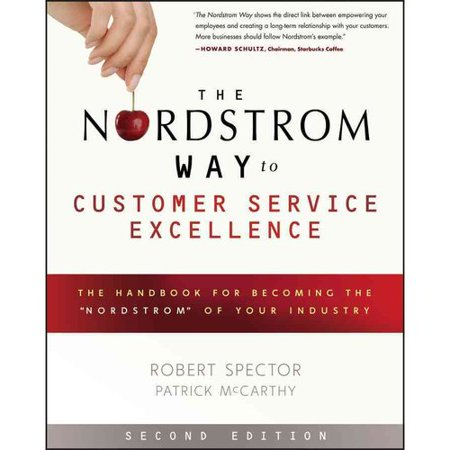 The Nordstrom Way To Customer Service Excellence  The Handbook For Becoming The  Nordstrom  Of Your Industry
