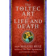 The Toltec Art of Life and Death (Hardcover)