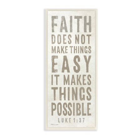 - The Stupell Home Decor Collection Grey and White Faith Makes Things Possible Wall Plaque Art, 7 x 0.5 x 17