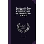 Supplement to John Lee of Farmington, Hartford Co., Conn. and His Descendants, 1634-1900
