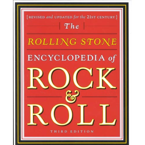 The Rolling Stone Encyclopedia of Rock & Roll: Revised and Updated for the 21st Century