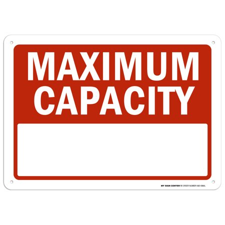 """Maximum Capacity Sign - 10""""x14"""" - .040 Rust Free Aluminum - Made in USA - UV Protected and Weatherproof - A82-598AL"""