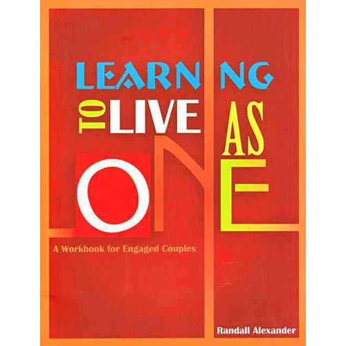 Learning to Live As One: A Workbook for Engaged Couples