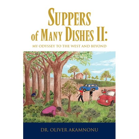 Suppers of Many Dishes Ii: My Odyssey to the West and Beyond - eBook