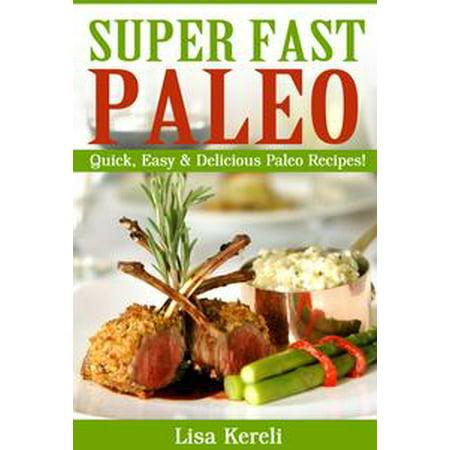Super Fast Paleo: Quick, Easy & Delicious Paleo Recipes! - - Super Quick And Easy Halloween Costumes