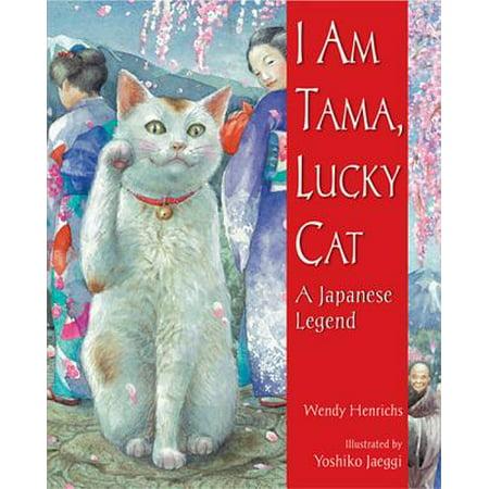 I Am Tama, Lucky Cat : A Japanese Legend